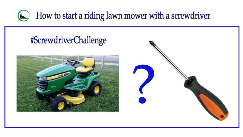 How to start a riding lawn mower with a screwdriver